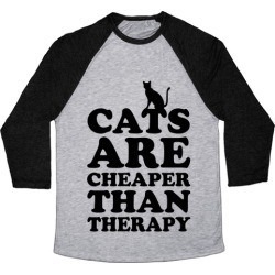 Cats Are Cheaper Than Therapy Baseball Tee from LookHUMAN