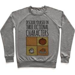 Describe Yourself In Three Fictional Characters Pullover from LookHUMAN