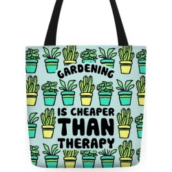 Gardening Is Cheaper Than Therapy Tote Bag from LookHUMAN