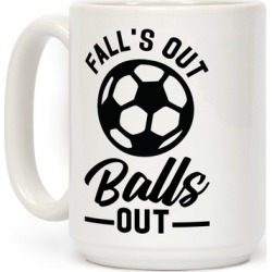 Falls Out Balls Out Soccer Mug from LookHUMAN