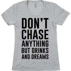 Don't Chase Anything T-Shirt from LookHUMAN found on Bargain Bro Philippines from LookHUMAN for $21.99