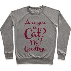 Are You A Cat Pullover from LookHUMAN