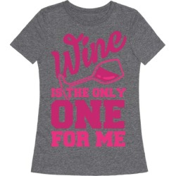 Wine Is The Only One For Me T-Shirt from LookHUMAN