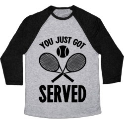 You Just Got Served (Tennis) Baseball Tee from LookHUMAN