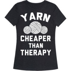 Yarn: Cheaper Than Therapy T-Shirt from LookHUMAN
