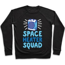Space Heater Squad Pullover from LookHUMAN