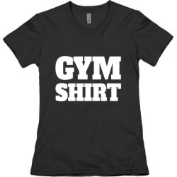 Gym Shirt T-Shirt from LookHUMAN