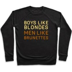 Boys Like Blondes Men Like Brunettes Pullover from LookHUMAN