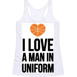 I Love a Man in Uniform (Basketball) Racerback Tank from LookHUMAN