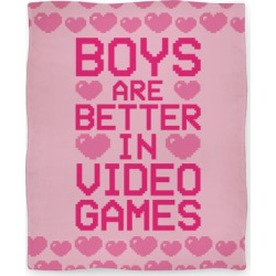 Boys Are Better In Video Games Blanket from LookHUMAN