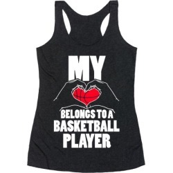 My Heart Belongs To A Basketball Player Racerback Tank from LookHUMAN