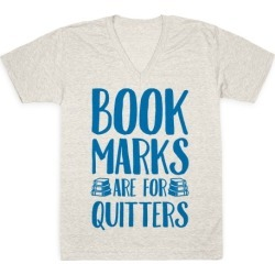 Bookmarks Are For Quitters V-Neck T-Shirt from LookHUMAN
