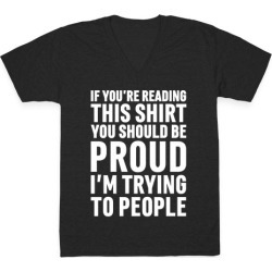 Trying To People V-Neck T-Shirt from LookHUMAN