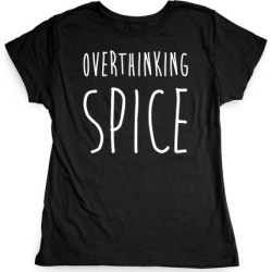 Overthinking Spice T-Shirt from LookHUMAN