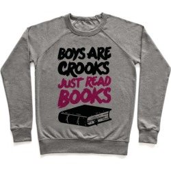 Boys Are Crooks Just Read Books Pullover from LookHUMAN