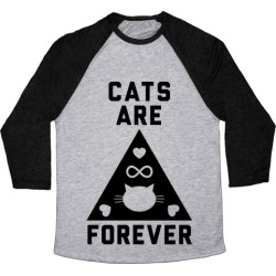 Cats Are Forever Baseball Tee from LookHUMAN