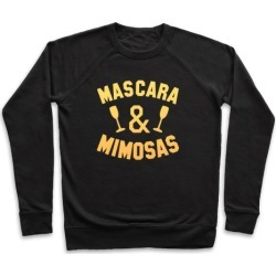 Mascara & Mimosas Pullover from LookHUMAN
