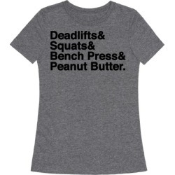 Deadlifts, Squats, Bench Press, Peanut Butter Workout T-Shirt from LookHUMAN