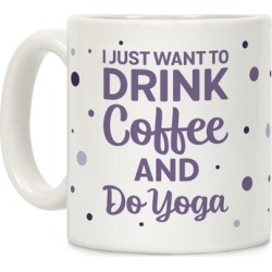 I Just Want To Drink Coffee And Do Yoga Mug from LookHUMAN