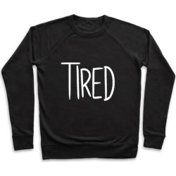 Tired Pullover from LookHUMAN
