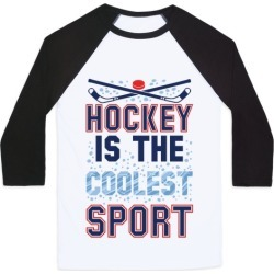 Hockey Is The Coolest Sport Baseball Tee from LookHUMAN