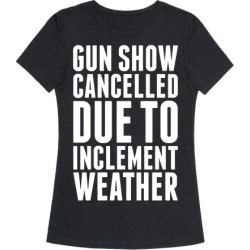 Gun Show Cancelled T-Shirt from LookHUMAN found on Bargain Bro Philippines from LookHUMAN for $25.99