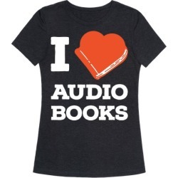 I Love Audio Books T-Shirt from LookHUMAN