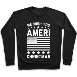 We Wish You AmeriChristmas Pullover from LookHUMAN