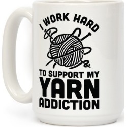 I Work Hard To Support My Yarn Addiction Mug from LookHUMAN