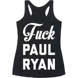 F*** Paul Ryan Racerback Tank from LookHUMAN