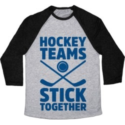 Hockey Teams Stick Together Baseball Tee from LookHUMAN