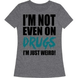 Not On Drugs T-Shirt from LookHUMAN