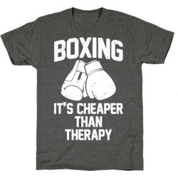 Boxing It's Cheaper Than Therapy T-Shirt from LookHUMAN