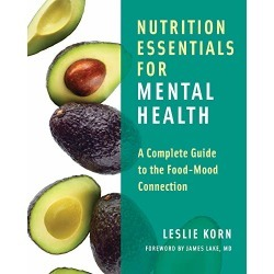 Nutrition Essentials for Mental Health: A Complete Guide to the Food-Mood Connection found on Bargain Bro from  for $39.37