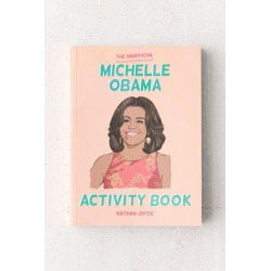 The Unofficial Michelle Obama Activity Book By Nathan Joyce