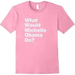 Funny Saying Michelle Obama T-Shirt Political Shirt