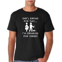 AW s Shes Eating For Two. I'm Drinking For 3 Dad To Be Men's T-Shirt
