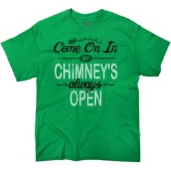 Funny Christmas T Shirt Come On In Chimneys Always Open! Tee