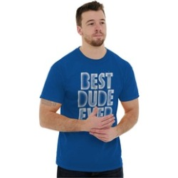 Best Dude Ever Funny Quote Cool Awesome T Shirt Tee