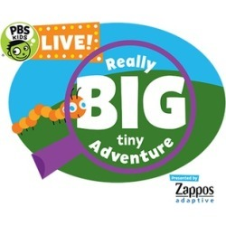 PBS Kids Live!: Really Big Tiny Adventure on February 13 at 6 p.m.