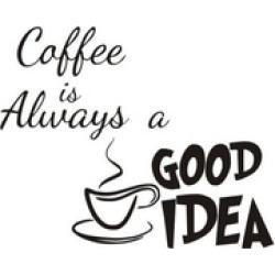 Coffee Is Always A Good Idea Kitchen Wall Sticker - Black