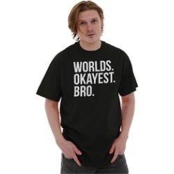 Worlds Okayest Bro Brothers Siblings Frat T Shirt Tee