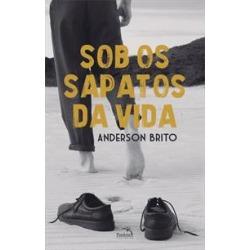 SOB OS SAPATOS DA VIDA - 1ªED.(2019) - 9788584423514