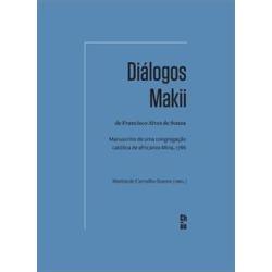 DIALOGOS MAKII DE FRANCISCO ALVES DE SOUZA: MANUSCRITO DE UMA CONGREGAÇAO CATOLICA DE AFRICANOS MINA, 1786 - 9786580341016 found on Bargain Bro India from Livraria da Travessa for $21.44