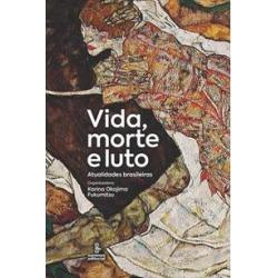 VIDA, MORTE E LUTO: ATUALIDADES BRASILEIRAS - 1ªED.(2018) - 9788532311016 found on Bargain Bro India from Livraria da Travessa for $38.37