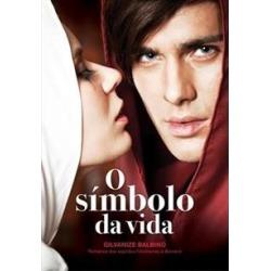 O SIMBOLO DA VIDA - 1ªED.(2015) - 9788577224302