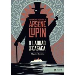 O LADRAO DE CASACA: AS PRIMEIRAS AVENTURAS DE ARSENE LUPIN (EDIÇAO DE BOLSO DE LUXO) - 9788537815632