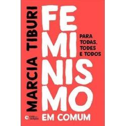 FEMINISMO EM COMUM: PARA TODAS, TODES E TODOS - 1ªED.(2018) - 9788501113511 found on Bargain Bro Philippines from Livraria da Travessa for $14.54