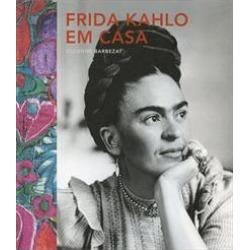 FRIDA KAHLO EM CASA - 9780857625557 found on Bargain Bro Philippines from Livraria da Travessa for $51.56