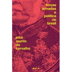 FORÇAS ARMADAS E POLITICA NO BRASIL - 9786580309177 found on Bargain Bro India from Livraria da Travessa for $25.76